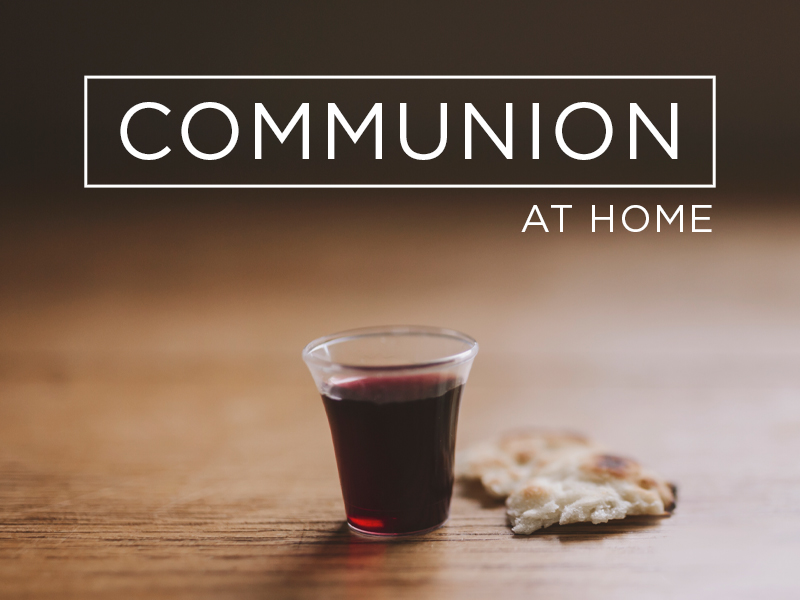 Communion at Home – First Bible Baptist Church